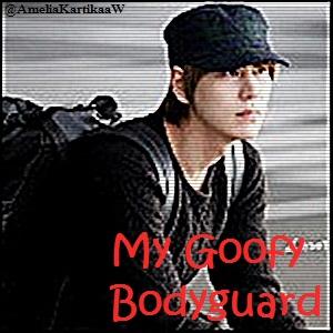 my goofy bodyguard