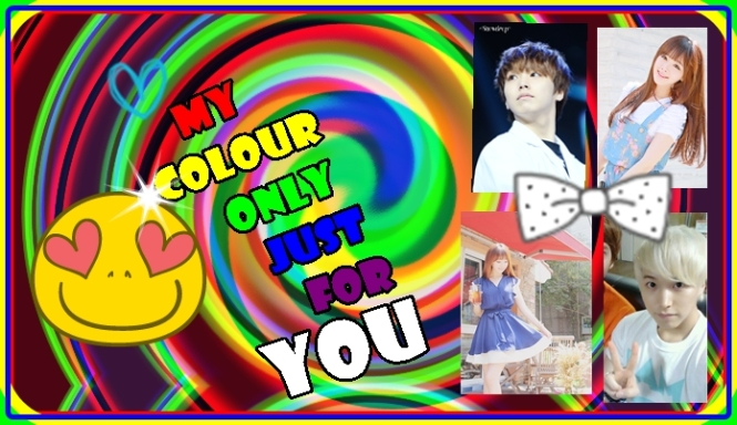 my colour only just for you