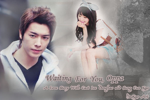 waiting for you, oppa