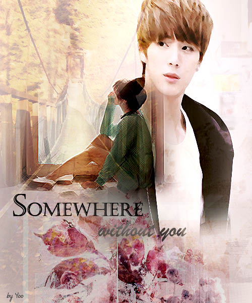 somewhere without you